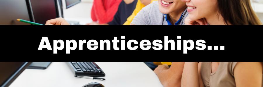 Apprenticeships…