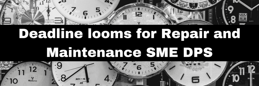 Deadline looms for Repair and Maintenance SME DPS