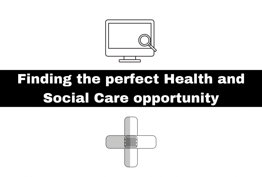 Finding the perfect Health and Social Care Opportunity