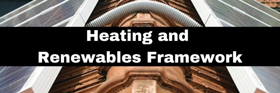 Heating and Renewables Framework