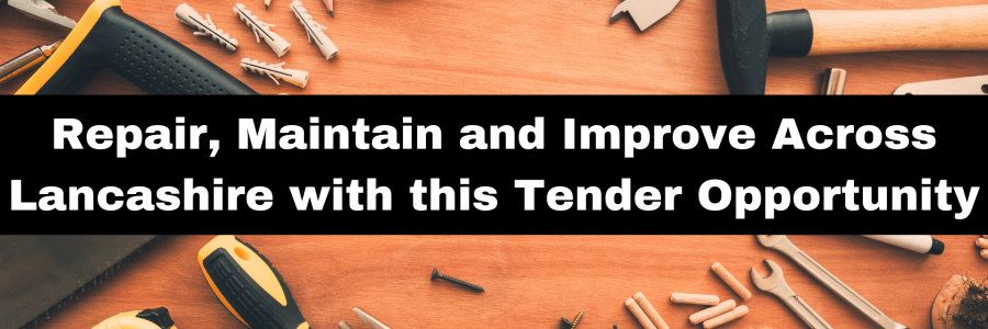 Repair, Maintain and Improve Across Lancashire with this Tender Opportunity