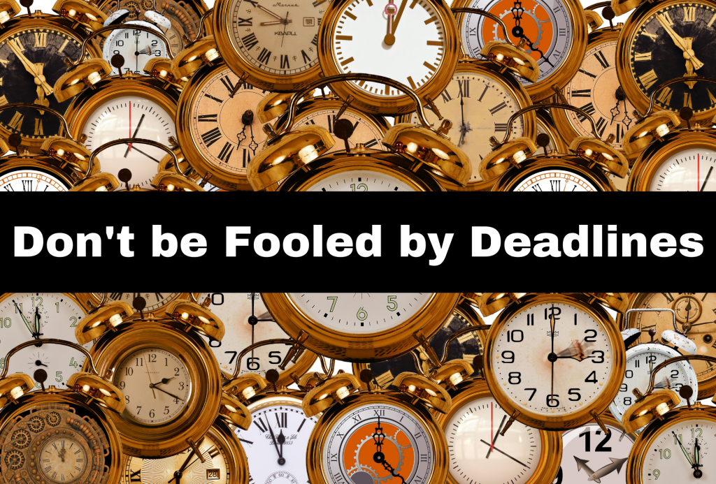 Don't be Fooled by Deadline