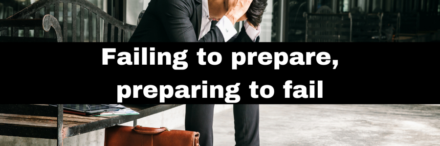 Failing to prepare, preparing to fail