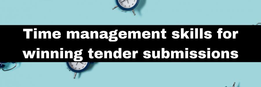 Time Management skills for winning tender submissions