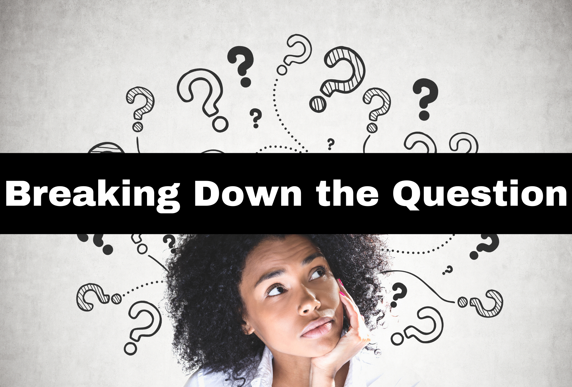 Breaking down the question