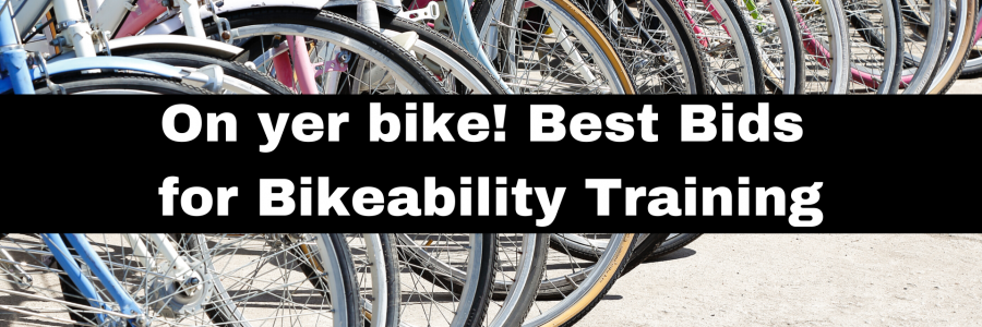 On yer bike! Best Bids for Bikeability Training.